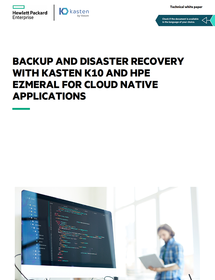 White Paper- Backup and Disaster Recovery with Kasten K10 and HPE Ezmeral for Cloud Native Applications