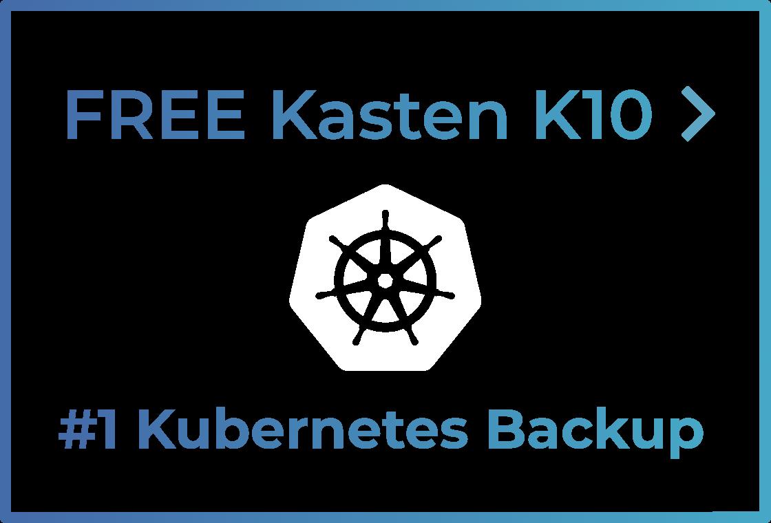 K10 Free Trial - #1 Kubernetes Backup